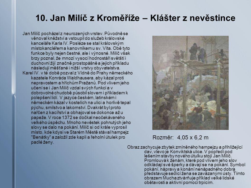 10.Jan Milíč z Kroměříže – Klášter z nevěstince Jan Milíč pocházel z neurozených vrstev.