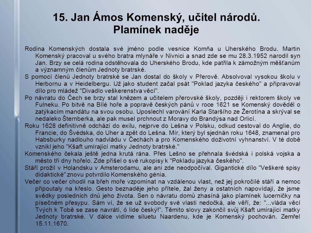 15.Jan Ámos Komenský, učitel národů.