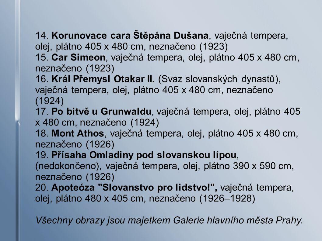 14. Korunovace cara Štěpána Dušana, vaječná tempera, olej, plátno 405 x 480 cm, neznačeno (1923) 15. Car Simeon, vaječná tempera, olej, plátno 405 x 4