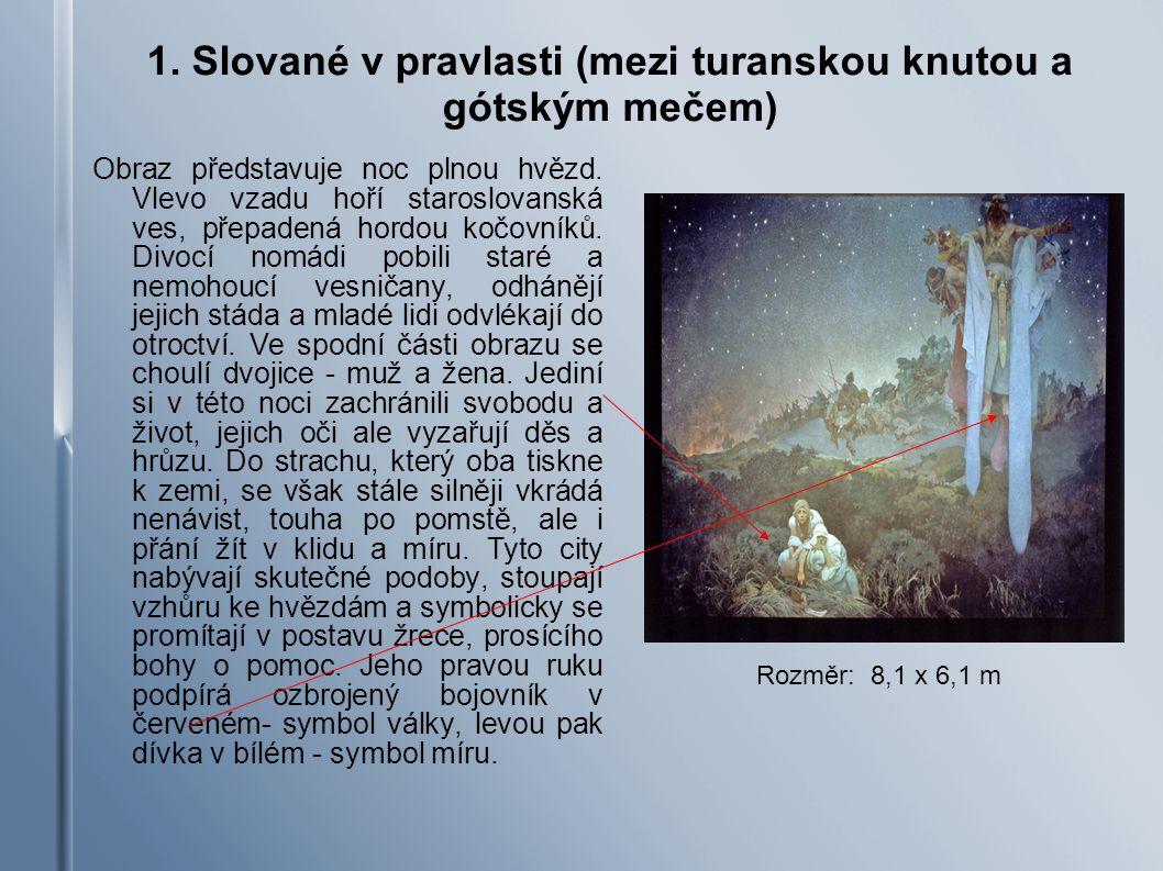 1.Slované v pravlasti (mezi turanskou knutou a gótským mečem) Obraz představuje noc plnou hvězd.
