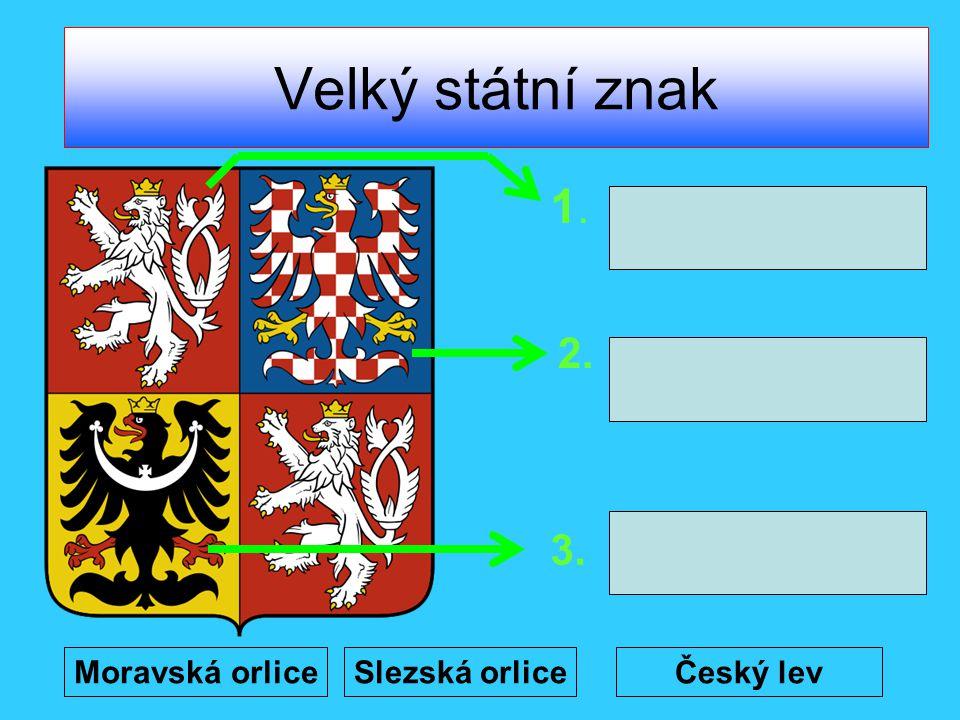 Velký státní znak Český lev Moravská orliceSlezská orlice 1.1. 2. 3.