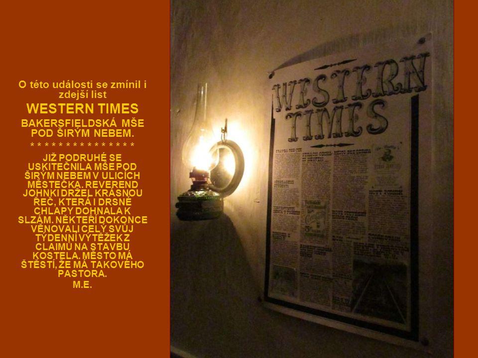 O této události se zmínil i zdejší list WESTERN TIMES BAKERSFIELDSKÁ MŠE POD ŠIRÝM NEBEM. * * * * * * * * * * * * * * * JIŽ PODRUHÉ SE USKITEČNILA MŠE