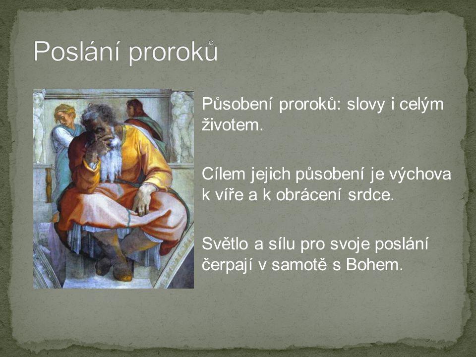 Působení proroků: slovy i celým životem.