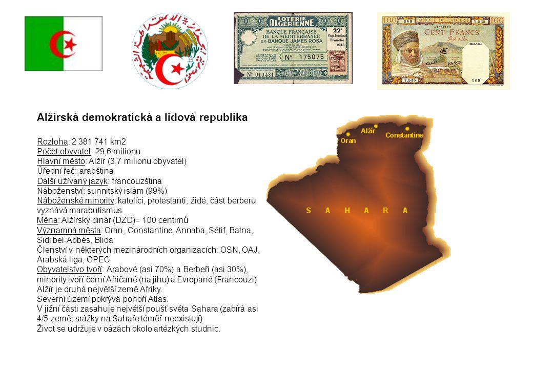 Alžírská demokratická a lidová republika Rozloha: 2 381 741 km2 Počet obyvatel: 29,6 milionu Hlavní město: Alžír (3,7 milionu obyvatel) Úřední řeč: ar