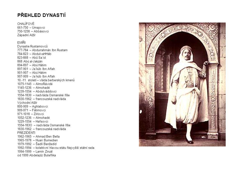 PŘEHLED DYNASTIÍ CHALÍFOVÉ 661-750 – Umajovci 750-1258 – Abbásovci Západní Alžír EMÍŘI Dynastie Rustamovců 777-784 – Abdurrahmán Ibn Rustam 784-823 –