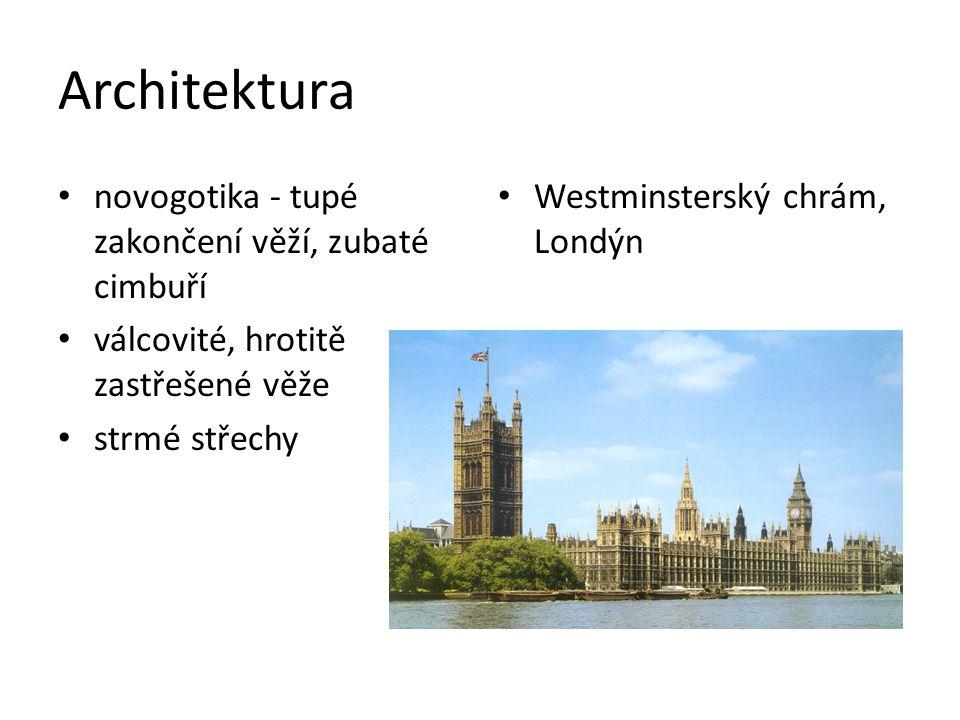 Architektura novogotika - tupé zakončení věží, zubaté cimbuří válcovité, hrotitě zastřešené věže strmé střechy Westminsterský chrám, Londýn