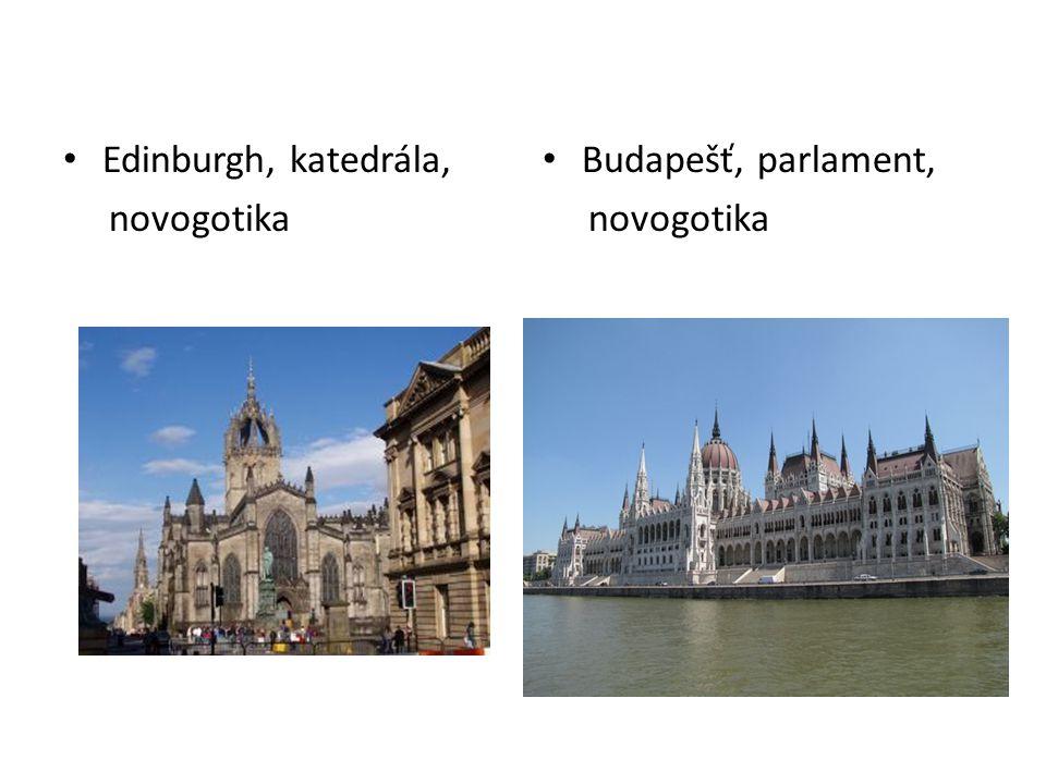 Edinburgh, katedrála, novogotika Budapešť, parlament, novogotika