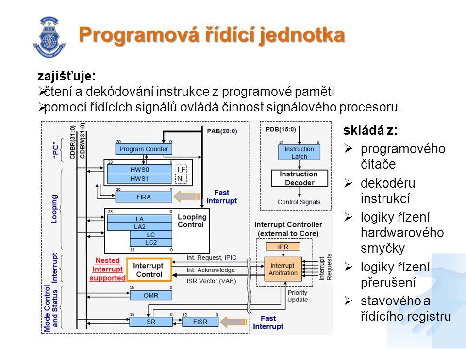 Programová řídící jednotka zajišťuje:  čtení a dekódování instrukce z programové paměti  pomocí řídících signálů ovládá činnost signálového procesoru.