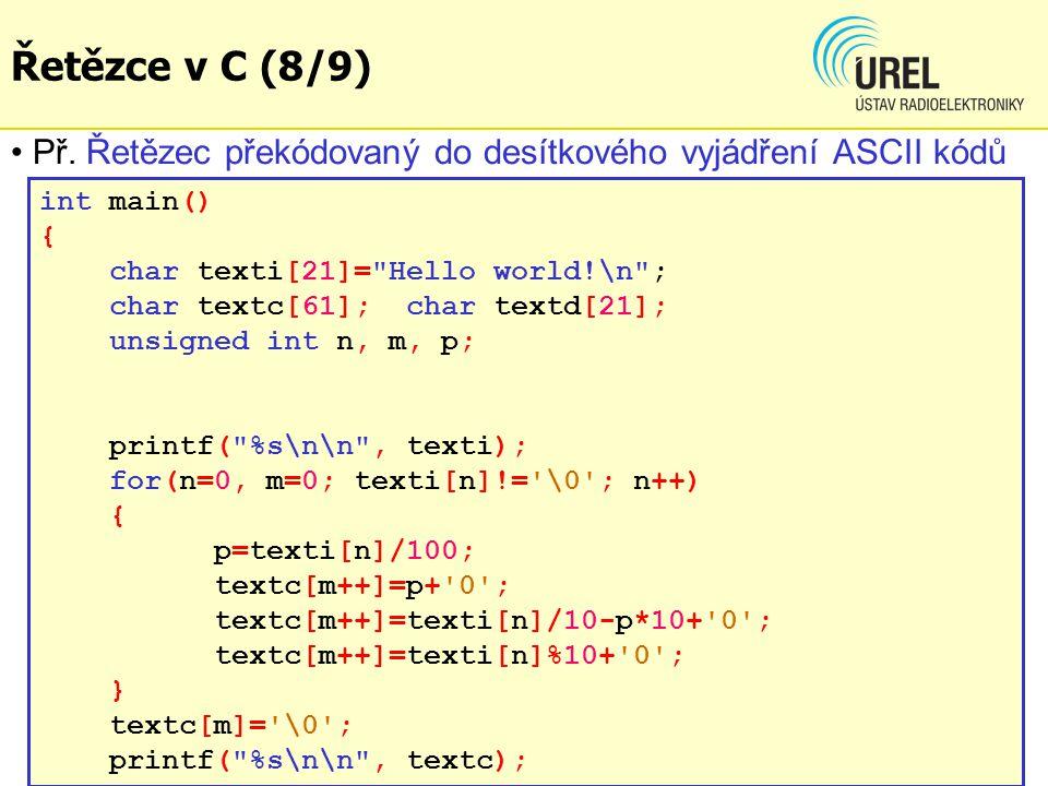 Př. Řetězec překódovaný do desítkového vyjádření ASCII kódů int main() { char texti[21]=
