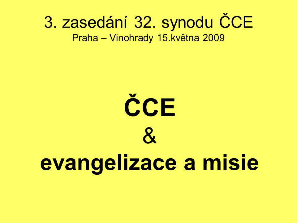 3. zasedání 32. synodu ČCE Praha – Vinohrady 15.května 2009 ČCE & evangelizace a misie