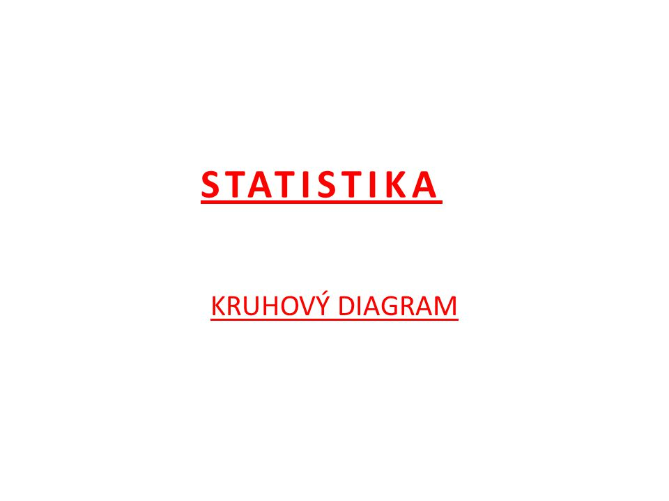 STATISTIKA KRUHOVÝ DIAGRAM