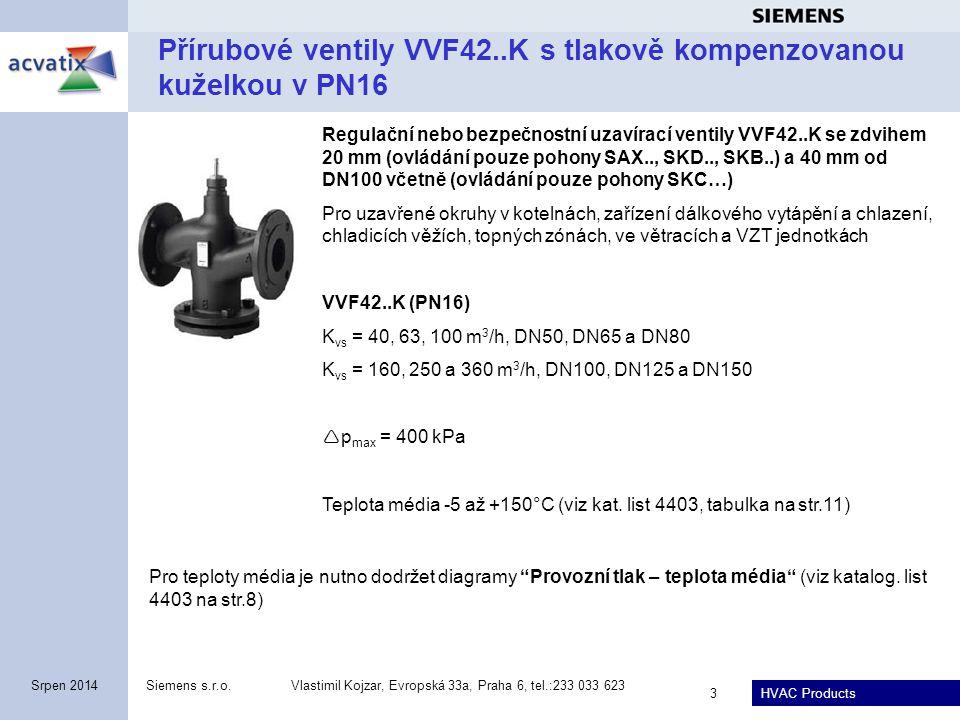 HVAC Products Siemens s.r.o.Vlastimil Kojzar, Evropská 33a, Praha 6, tel.:233 033 623 3 Srpen 2014 Přírubové ventily VVF42..K s tlakově kompenzovanou