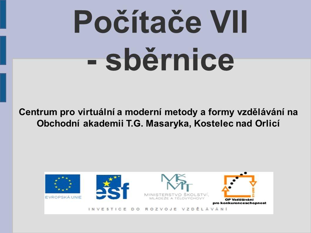 Počítače VII - sběrnice Centrum pro virtuální a moderní metody a formy vzdělávání na Obchodní akademii T.G. Masaryka, Kostelec nad Orlicí