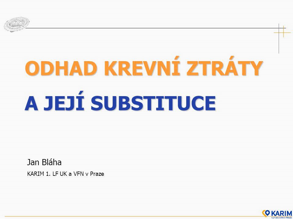 ODHAD KREVNÍ ZTRÁTY A JEJÍ SUBSTITUCE Jan Bláha KARIM 1. LF UK a VFN v Praze