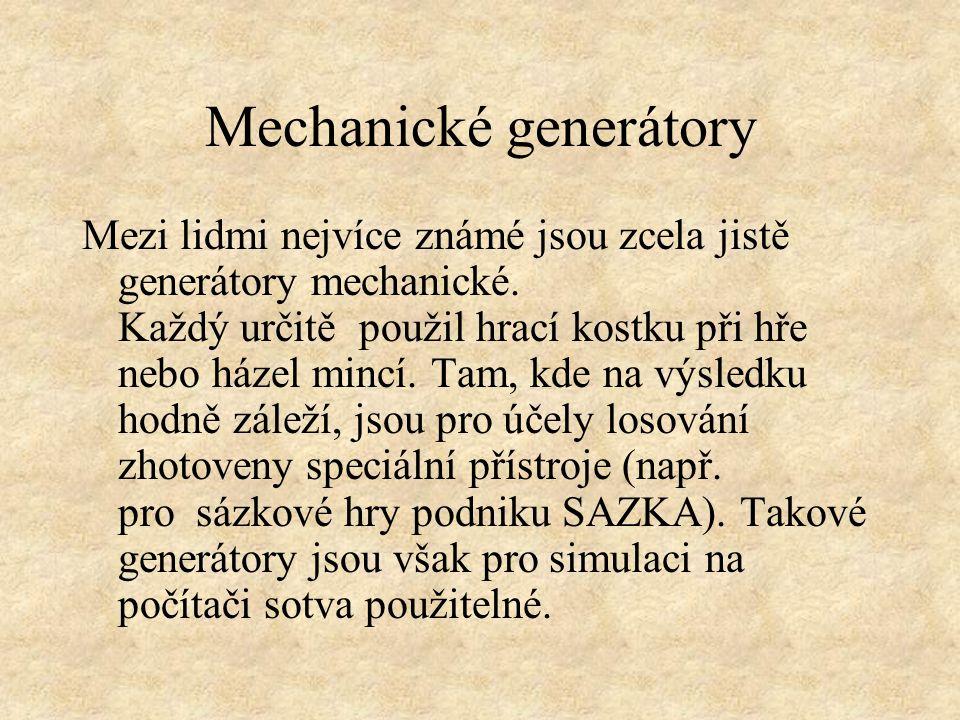 Mechanické generátory Mezi lidmi nejvíce známé jsou zcela jistě generátory mechanické.