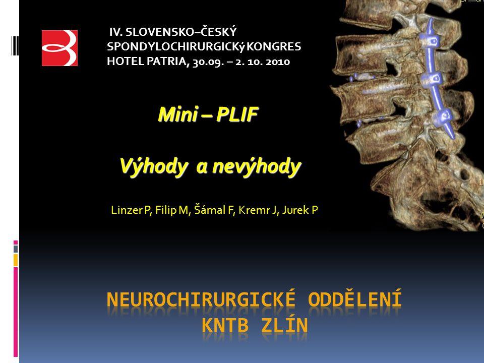 Mini – PLIF Výhody a nevýhody Linzer P, Filip M, Šámal F, Kremr J, Jurek P IV.