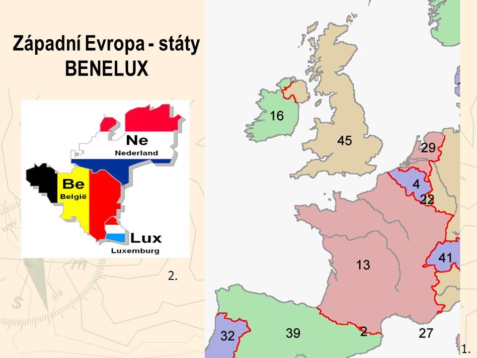 1. Západní Evropa - státy BENELUX 2.