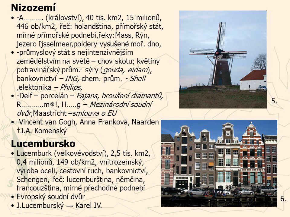 Nizozemí -A……….(království), 40 tis.