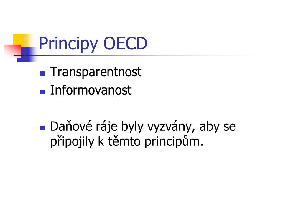 Principy OECD Transparentnost Informovanost Daňové ráje byly vyzvány, aby se připojily k těmto principům.