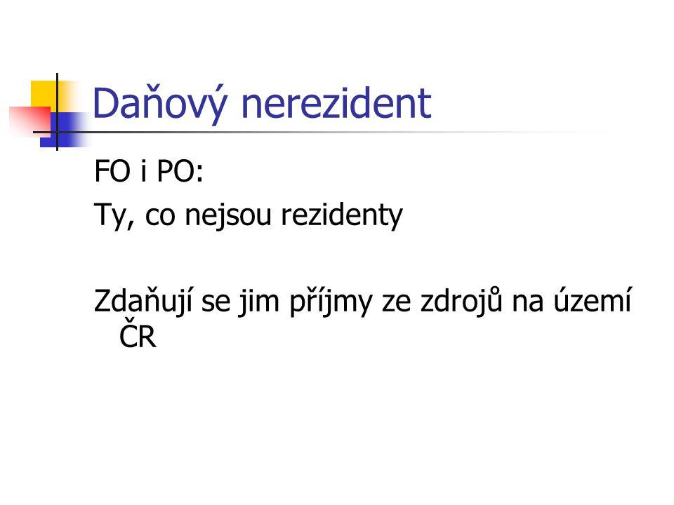 Daňový nerezident FO i PO: Ty, co nejsou rezidenty Zdaňují se jim příjmy ze zdrojů na území ČR