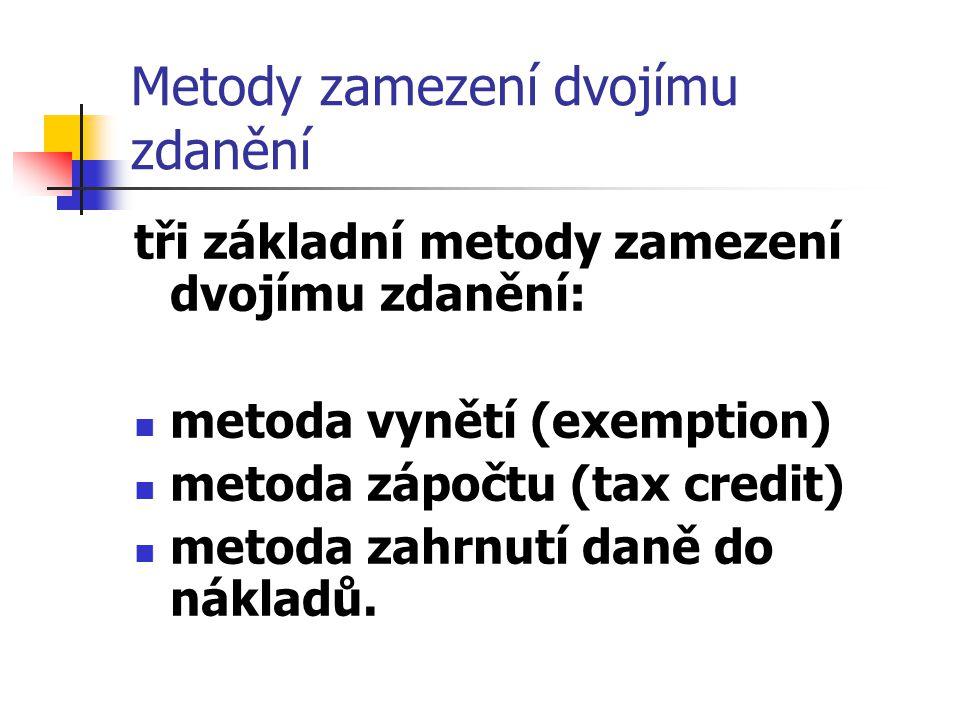Metody zamezení dvojímu zdanění tři základní metody zamezení dvojímu zdanění: metoda vynětí (exemption) metoda zápočtu (tax credit) metoda zahrnutí daně do nákladů.