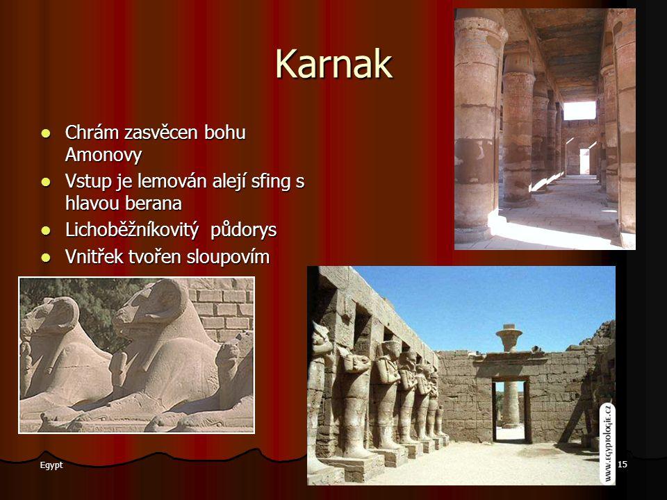 Vojtěch Eliáš 15 Egypt Karnak Chrám zasvěcen bohu Amonovy Vstup je lemován alejí sfing s hlavou berana Lichoběžníkovitý půdorys Vnitřek tvořen sloupov
