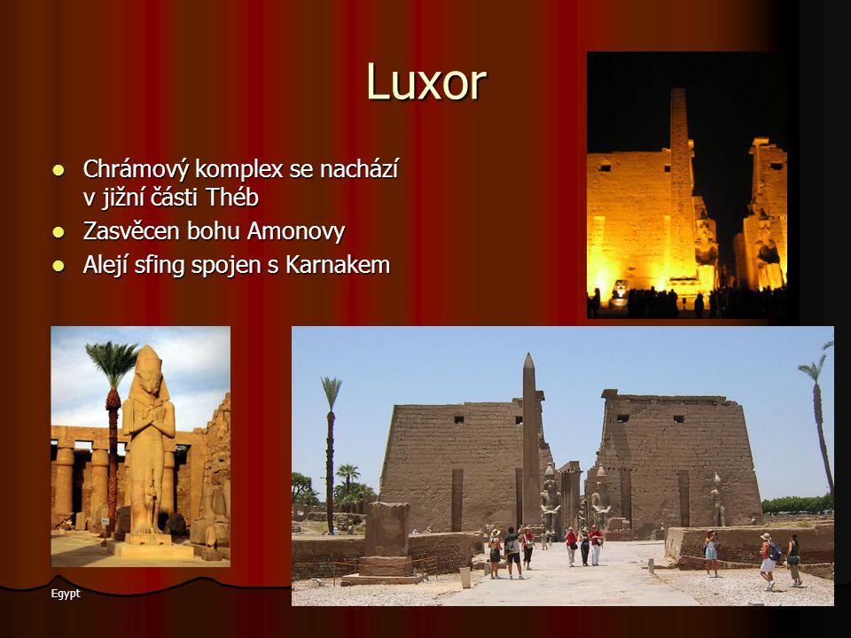 Vojtěch Eliáš 16 Egypt Luxor Chrámový komplex se nachází v jižní části Théb Zasvěcen bohu Amonovy Alejí sfing spojen s Karnakem