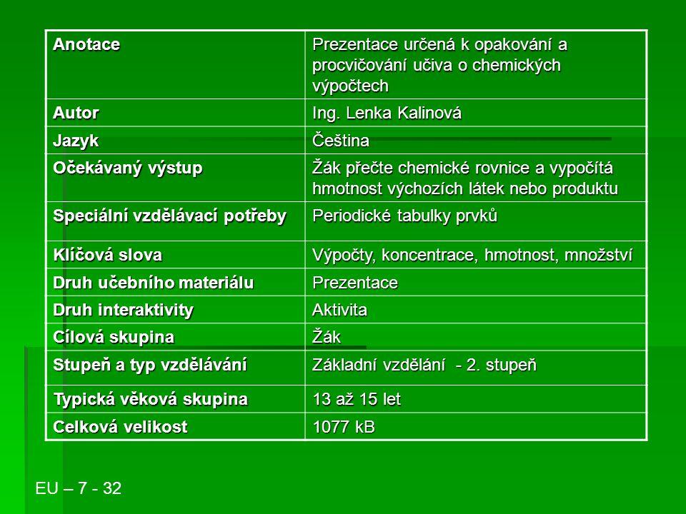 Anotace Prezentace určená k opakování a procvičování učiva o chemických výpočtech Autor Ing.