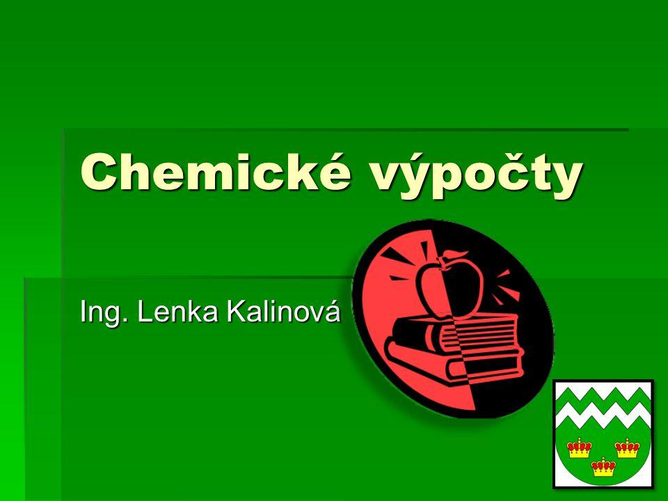 Chemické výpočty Ing. Lenka Kalinová