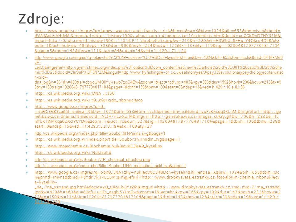  http://www.google.cz/imgres?q=james+watson+and+francis+crick&hl=en&sa=X&biw=1024&bih=653&tbm=isch&tbnid= jEANJAnbVAHdvM:&imgrefurl=http://history190