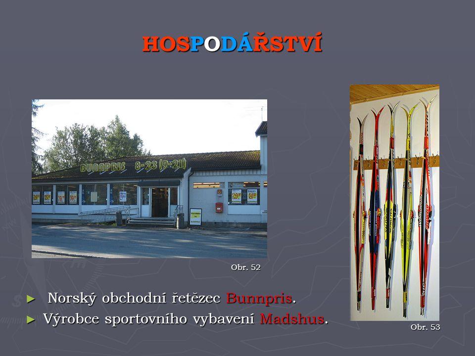 ► Norský obchodní řetězec Bunnpris. ► Výrobce sportovního vybavení Madshus. HOSPODÁŘSTVÍ Obr. 53 Obr. 52