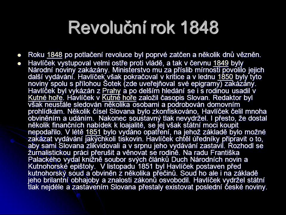 Revoluční rok 1848 Roku 1848 po potlačení revoluce byl poprvé zatčen a několik dnů vězněn.
