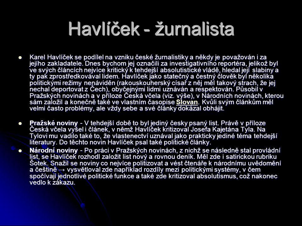 Havlíček - žurnalista Karel Havlíček se podílel na vzniku české žurnalistiky a někdy je považován i za jejího zakladatele.