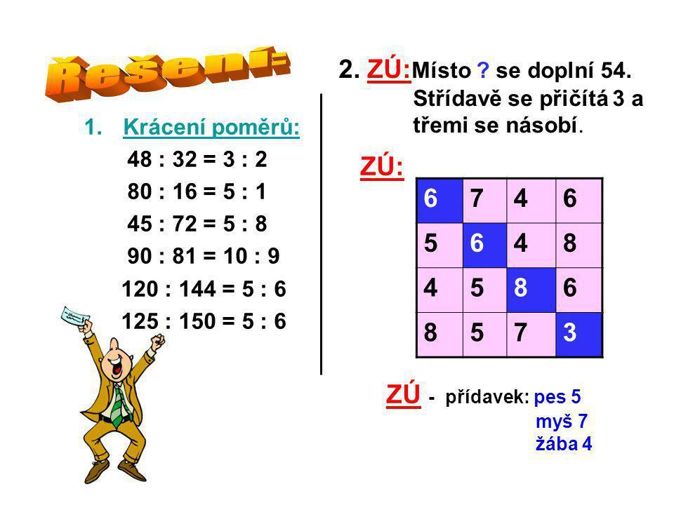 2. ZÚ: Místo . se doplní 54. Střídavě se přičítá 3 a třemi se násobí.