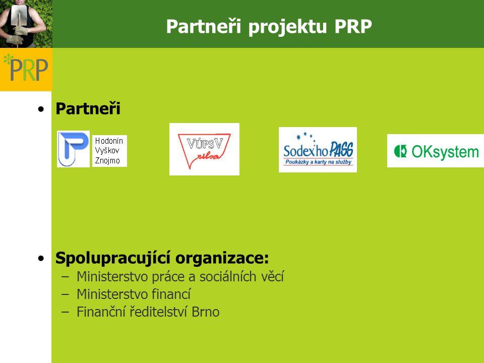 Partneři projektu PRP Partneři Spolupracující organizace: –Ministerstvo práce a sociálních věcí –Ministerstvo financí –Finanční ředitelství Brno