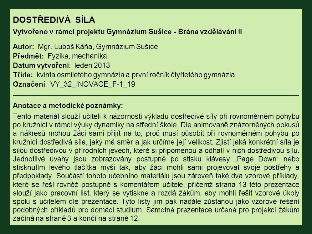 DOSTŘEDIVÁ SÍLA Vytvořeno v rámci projektu Gymnázium Sušice - Brána vzdělávání II Autor: Mgr.