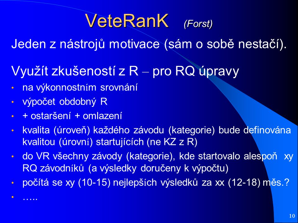 VeteRanK (Forst) Jeden z nástrojů motivace (sám o sobě nestačí).