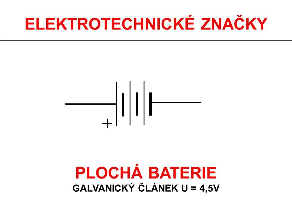 ELEKTROTECHNICKÉ ZNAČKY PLOCHÁ BATERIE GALVANICKÝ ČLÁNEK U = 4,5V