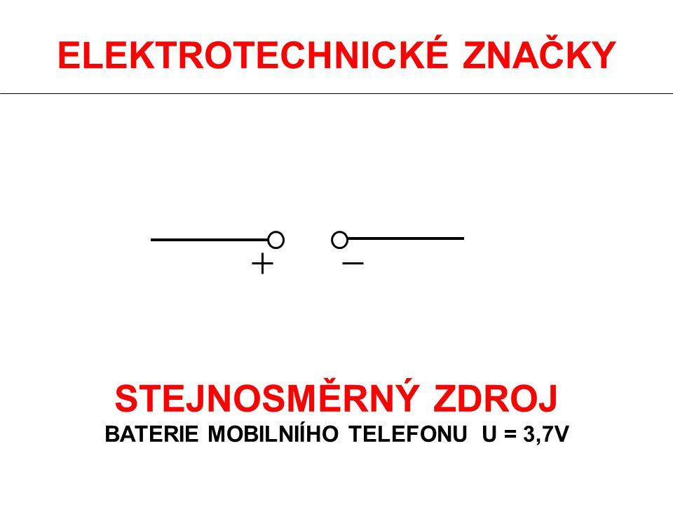 ELEKTROTECHNICKÉ ZNAČKY STEJNOSMĚRNÝ ZDROJ BATERIE MOBILNIÍHO TELEFONU U = 3,7V