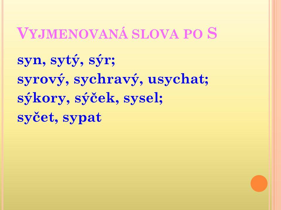 JAZYK ČESKÝ Vyjmenovaná slova – opakování VY_32_INOVACE_01_20