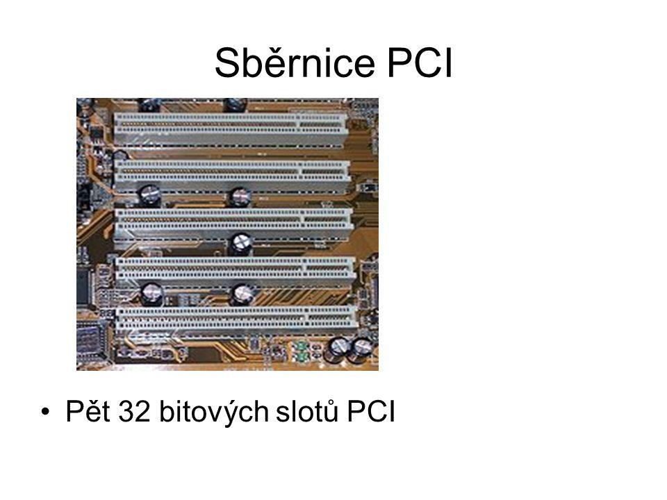 Sběrnice PCI Pět 32 bitových slotů PCI