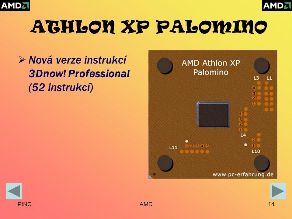 PINCAMD14 ATHLON XP PALOMINO  Nová verze instrukcí 3Dnow! Professional (52 instrukcí)
