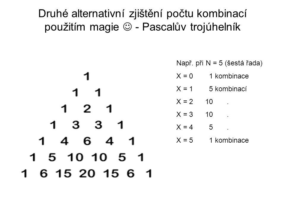 Druhé alternativní zjištění počtu kombinací použitím magie - Pascalův trojúhelník Např.