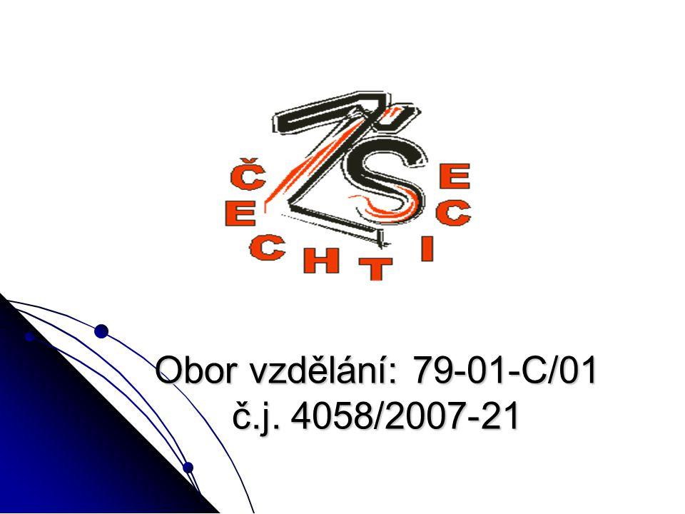 Obor vzdělání: 79-01-C/01 č.j. 4058/2007-21