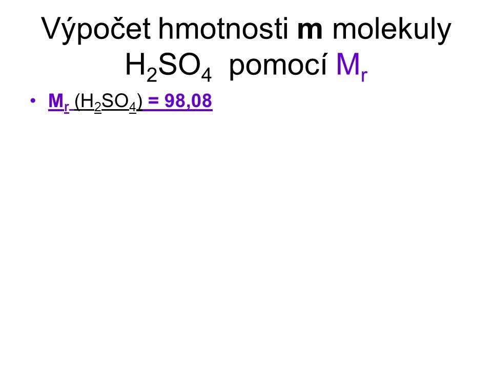 M r (H 2 SO 4 ) = 98,08