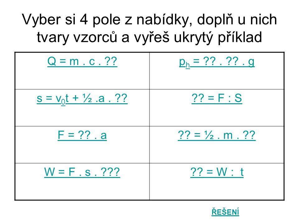 Vyber si 4 pole z nabídky, doplň u nich tvary vzorců a vyřeš ukrytý příklad Q = m.