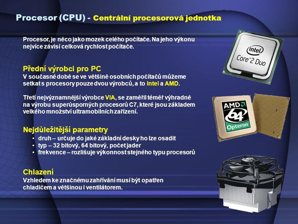 Procesor, je něco jako mozek celého počítače.