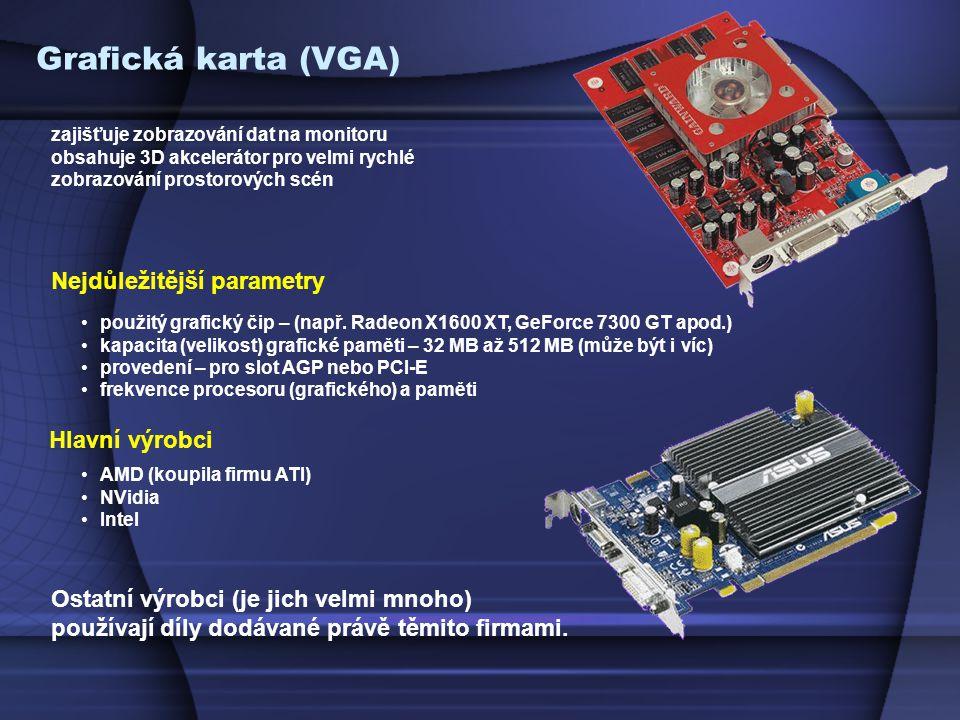 Grafická karta (VGA) zajišťuje zobrazování dat na monitoru obsahuje 3D akcelerátor pro velmi rychlé zobrazování prostorových scén Nejdůležitější parametry použitý grafický čip – (např.
