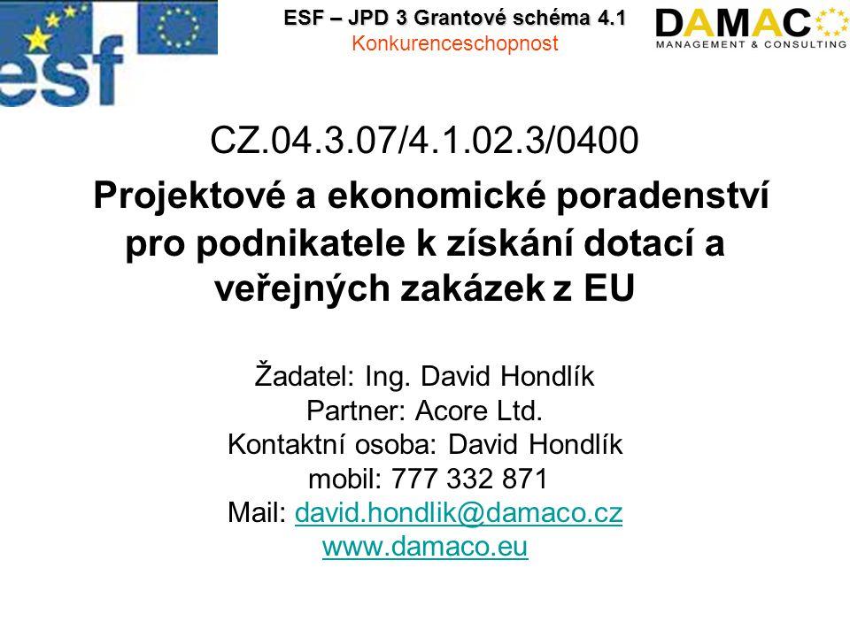 CZ.04.3.07/4.1.02.3/0400 Projektové a ekonomické poradenství pro podnikatele k získání dotací a veřejných zakázek z EU Žadatel: Ing. David Hondlík Par