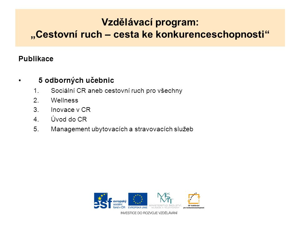 """Vzdělávací program: """"Cestovní ruch – cesta ke konkurenceschopnosti 44 doprovodných stud."""